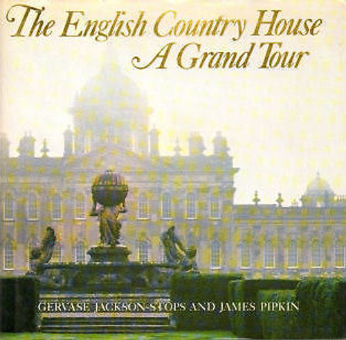 The English Country House A Grand Tour
