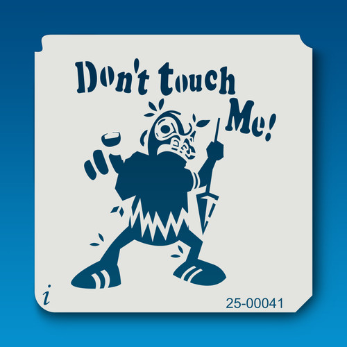 25-00041 Don't Touch Me Tiki Man Stencil