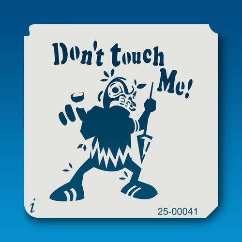 25-00041 Don't Touch Me Tiki Man Stencil
