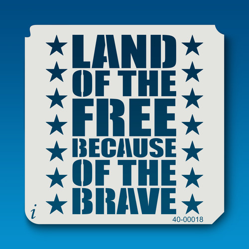 40-00018 Land of the Free Because of the Brave