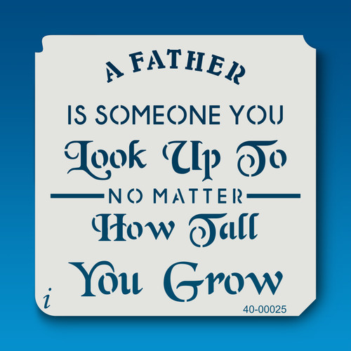 40-00025 A father is someone you look up to