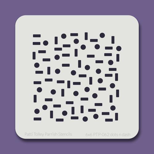 6x6 PTP-062 dots n dash stencil