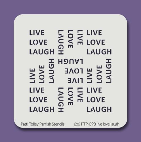 6x6 PTP-098 live love laugh