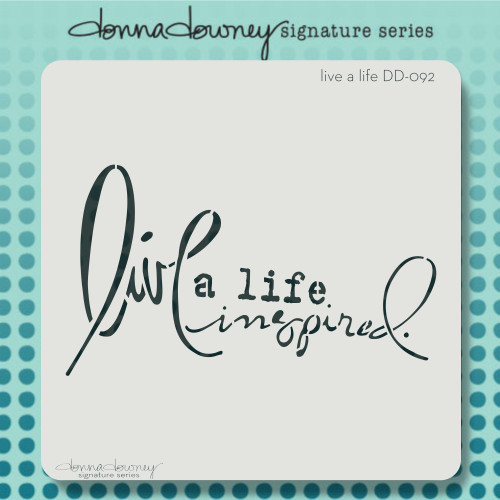 DD-092 Live a Life Stencil