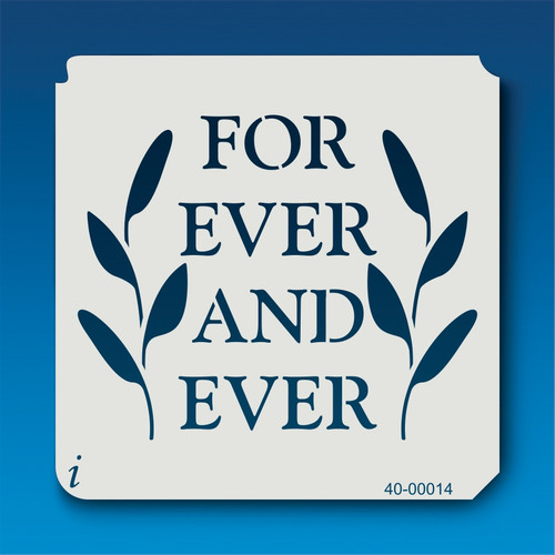 40-00014 For Ever and Ever Stencil