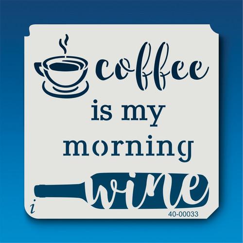 40-00033 Coffee is my Wine Stencil