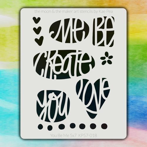 5x7 KP-018 you be me stencil