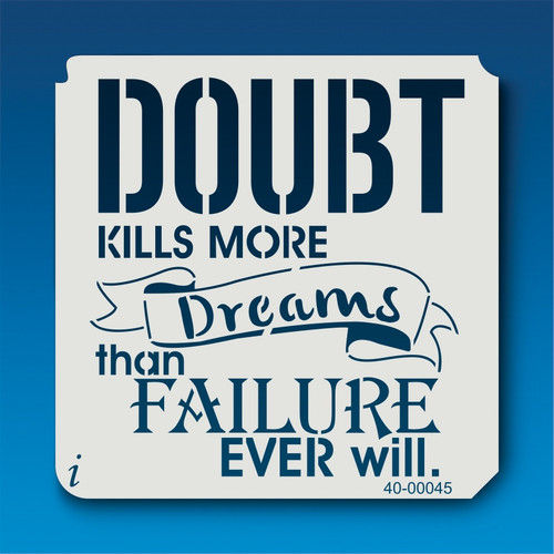 40-00045 Doubt Kills More Dreams Than Failure Stencil
