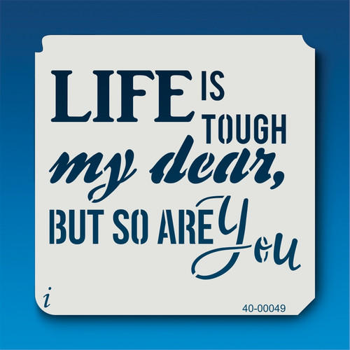 40-00049 Life is Tough My Dear Stencil