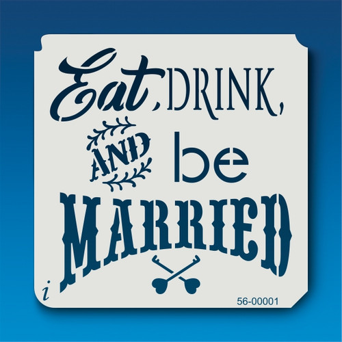 56-00001 Eat Drink and Be Married Stencil