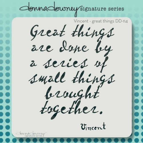 DD-114 Vincent -great things quote stencil