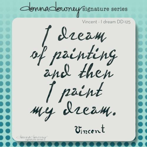 DD-125 Vincent- I dream stencil