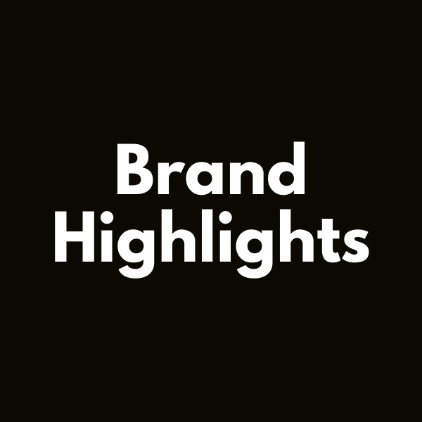 Brand Highlights