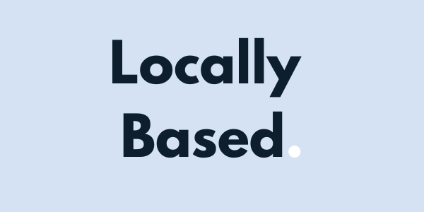 Locally Based
