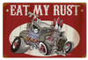 Eat My Rust Metal Sign 18 x 12 Inches