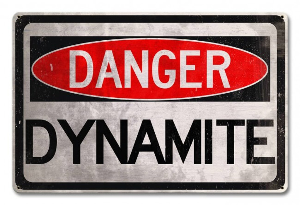 Danger Dynamite Metal Sign 18  x 12 Inches