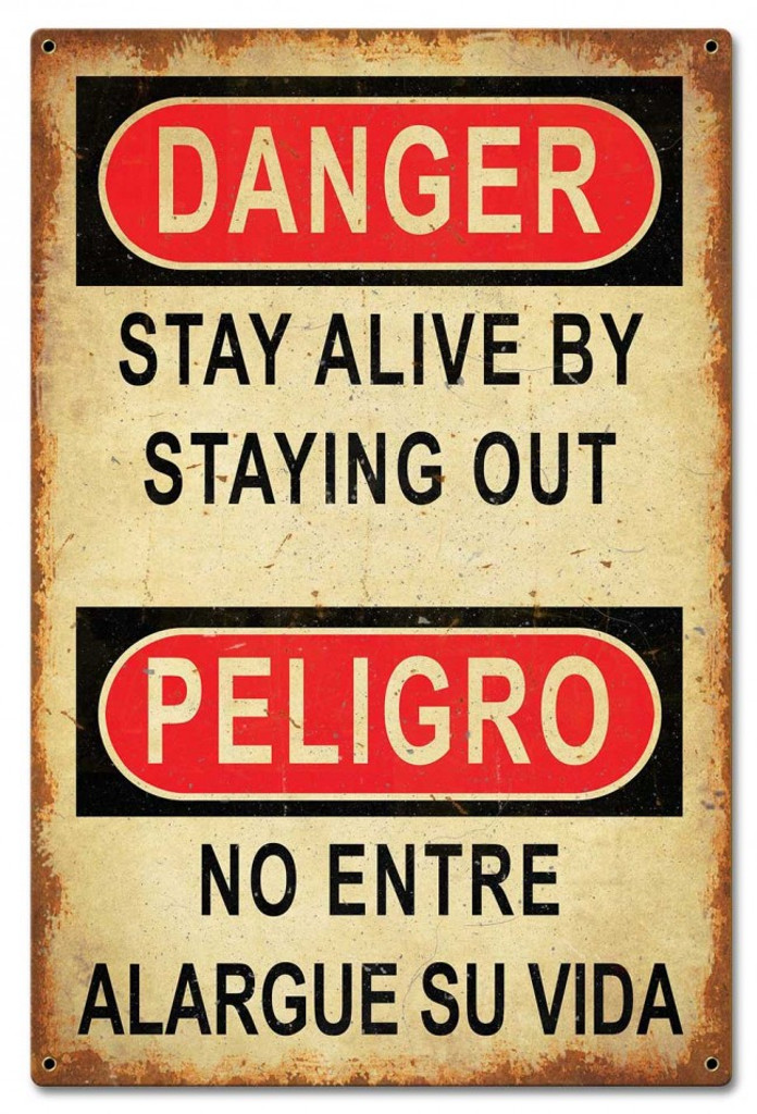 Danger Stay Alive Stay Out Metal Sign 16 x 24 Inches