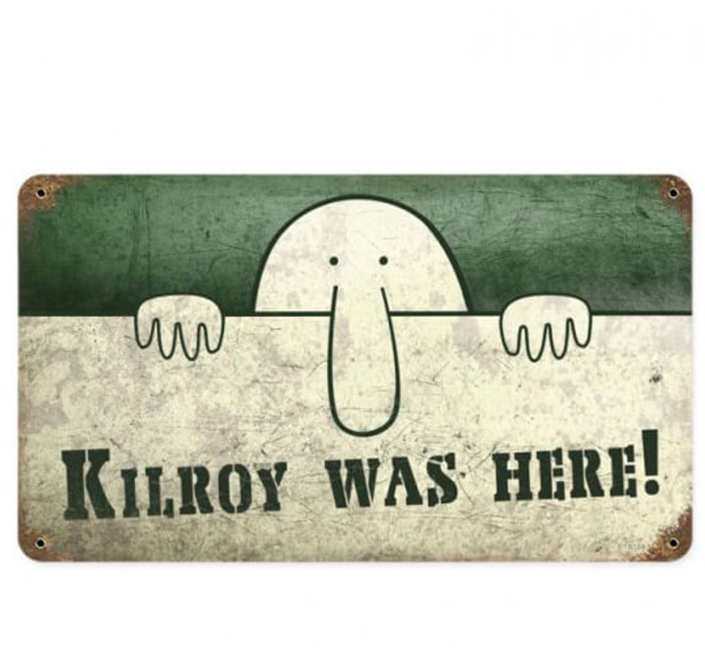 Vintage Metal Sign Kilroy was Here 14 x 8 Inches