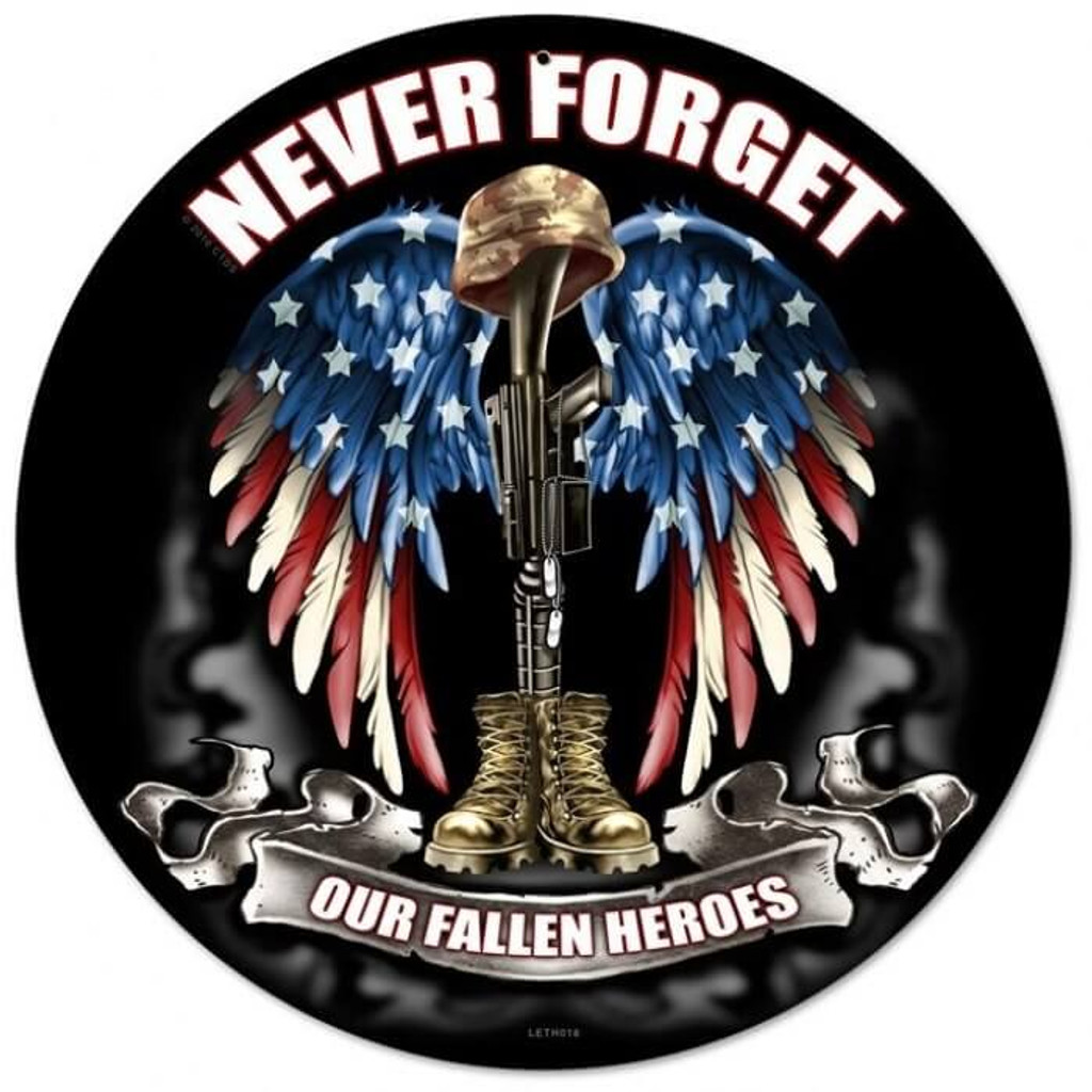 Never Forget our fallen heroes Round Metal Sign 14 x 14 Inches