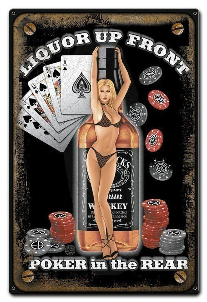 Liquor Up Front Poker In the Rear Metal Sign 12 x 18 Inches