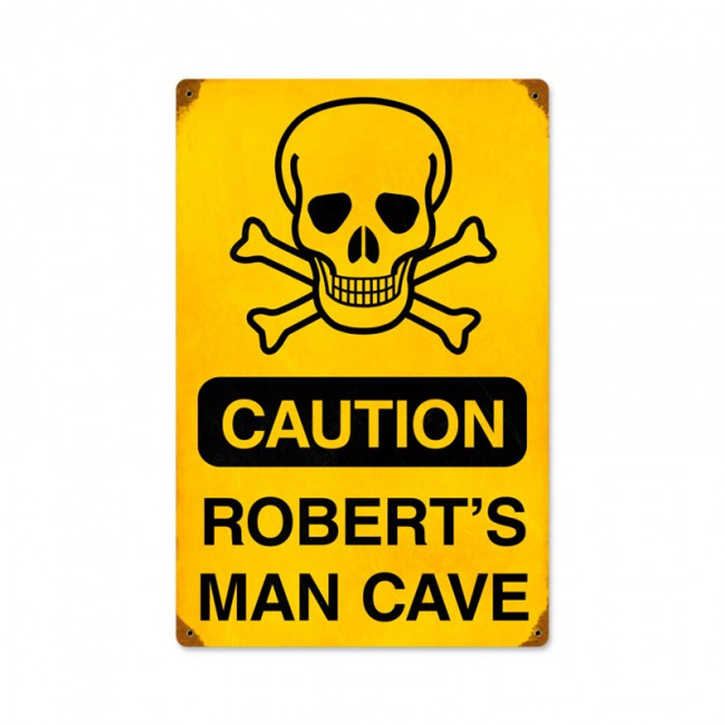 Caution Man Cave Metal Sign -  Personalized 12 x 18 Inches