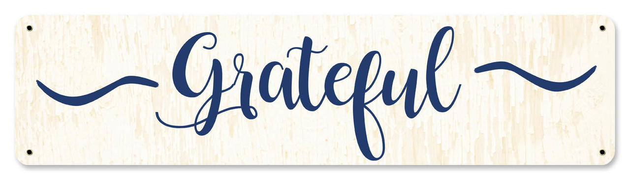 Grateful Metal Sign 20 x 5 Inches