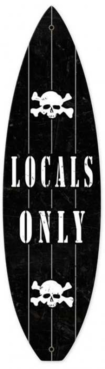 Retro Locals Only Surfboard Metal Sign 22 x 6 Inches