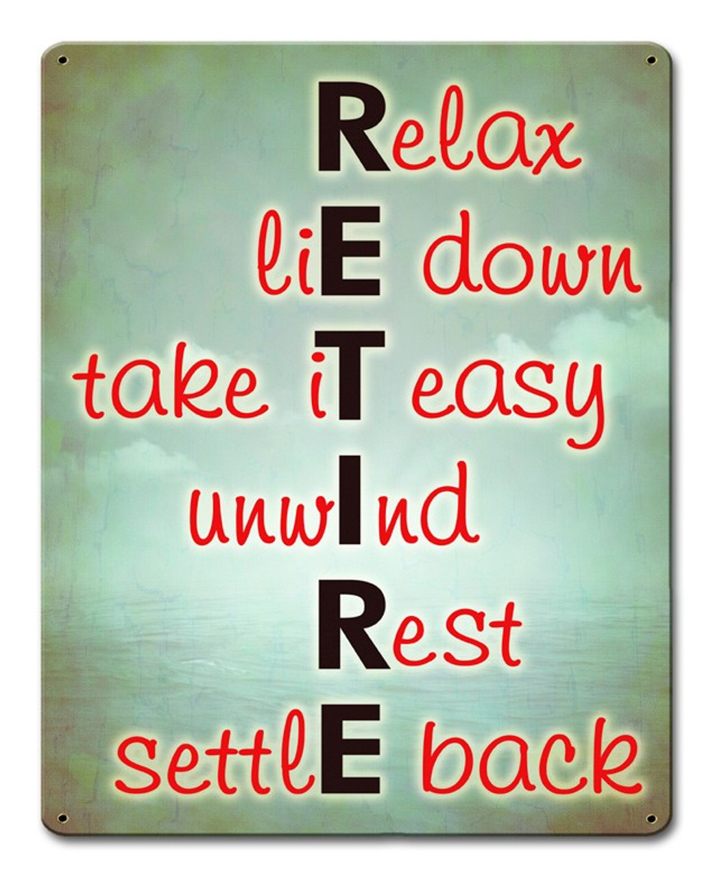 Retire Relax Metal Sign 12 x 15 Inches