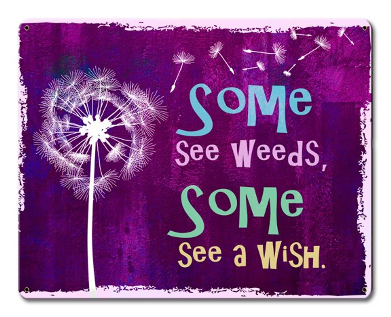 Some See Weeds Metal Sign 15 x 12 Inches