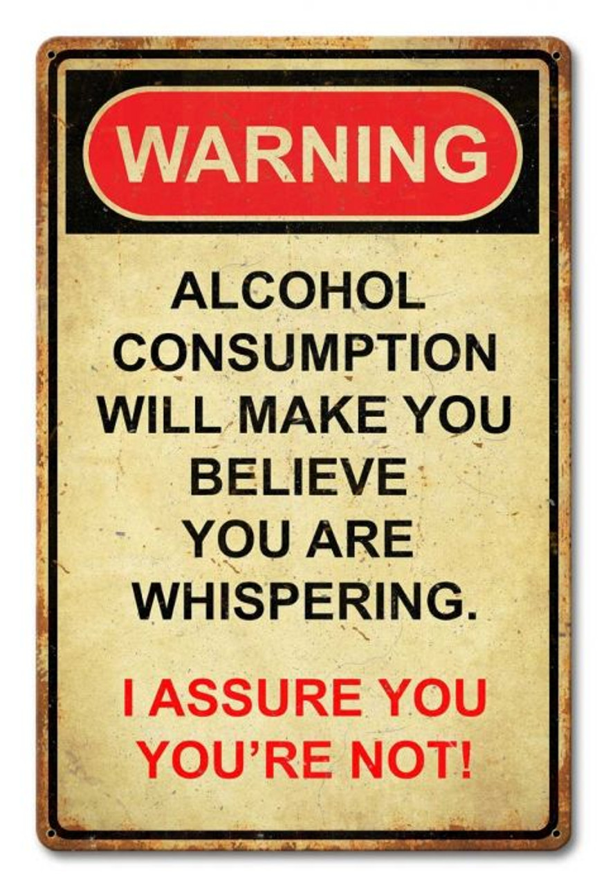 Warning Alcohol Consumption Metal Sign 12 x 18 Inches