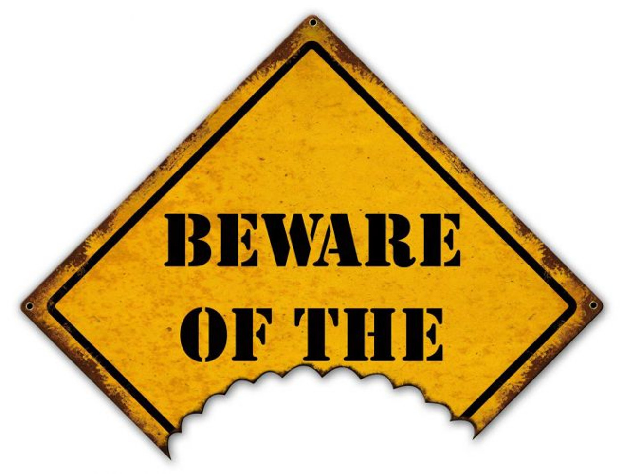 Beware Of The Metal Sign 24 x 18 Inches