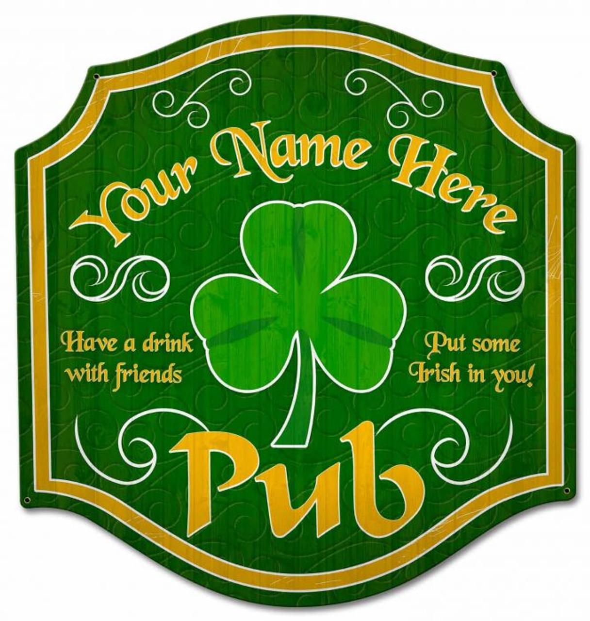 Irish Pub Metal Sign - Personalized  20 x 21 Inches