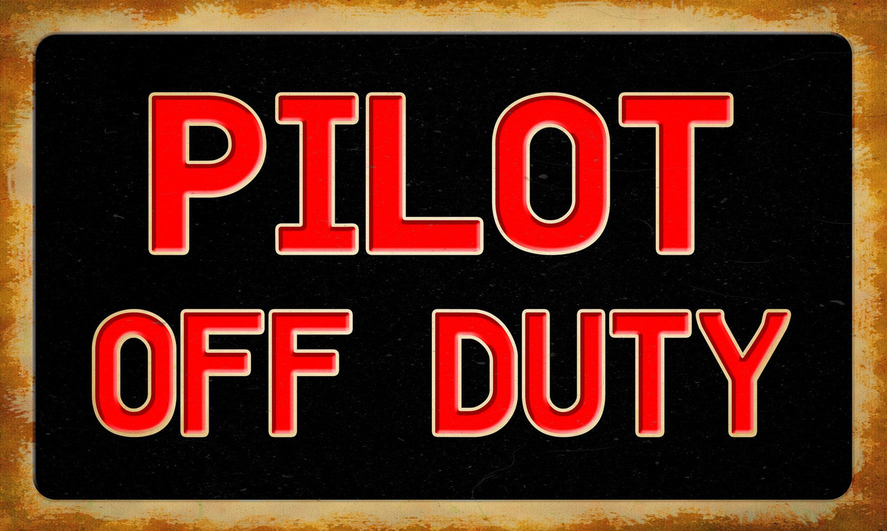 Pilot Off Duty Metal Sign 14 x 8 Inches