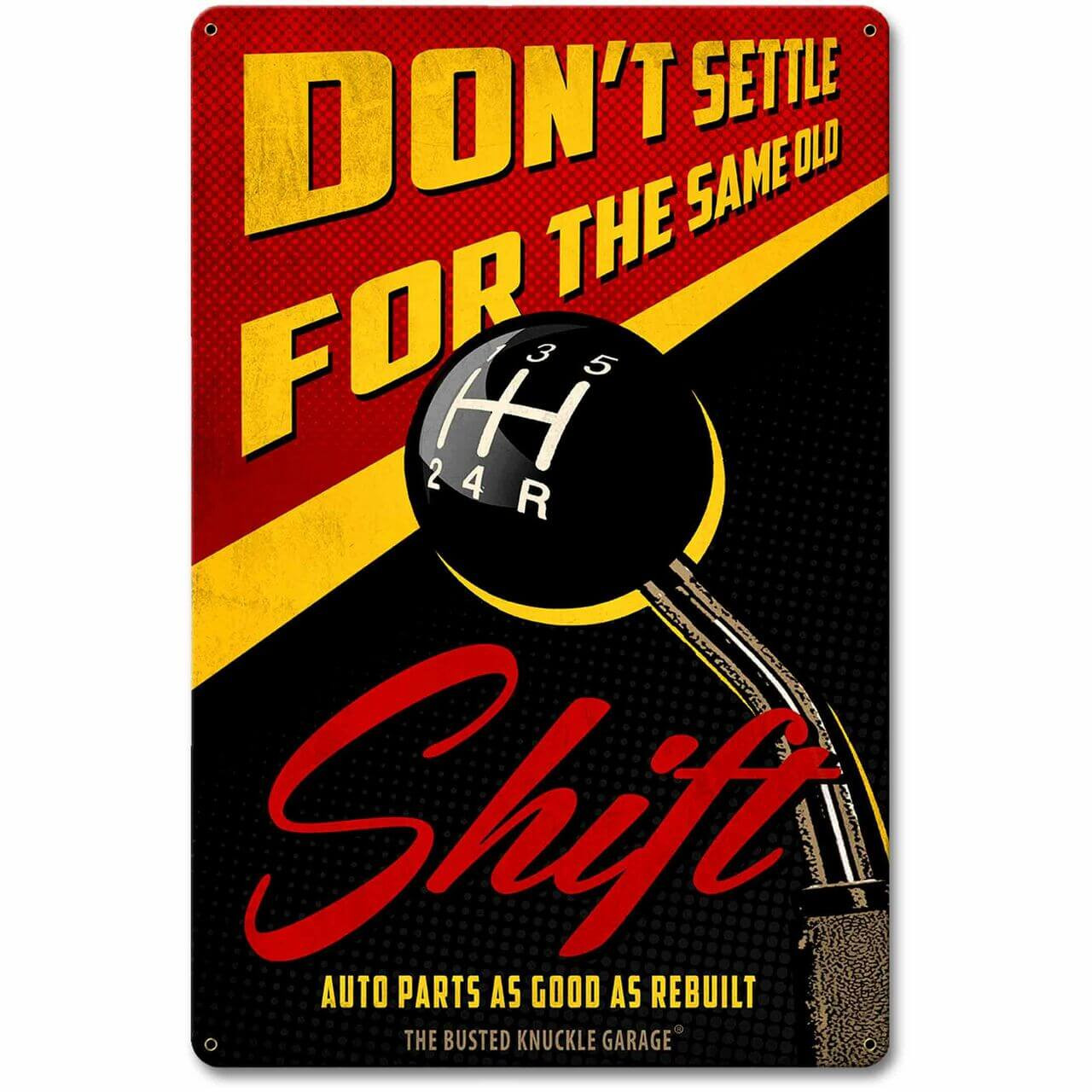 Same Old Shift Metal Sign 12 x 18 Inches