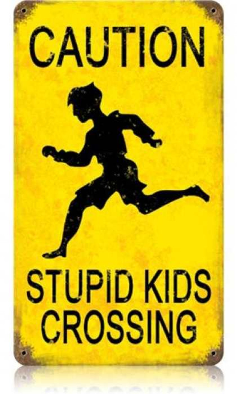 Vintage Stupid Kids Metal Sign 8 x 14 Inches