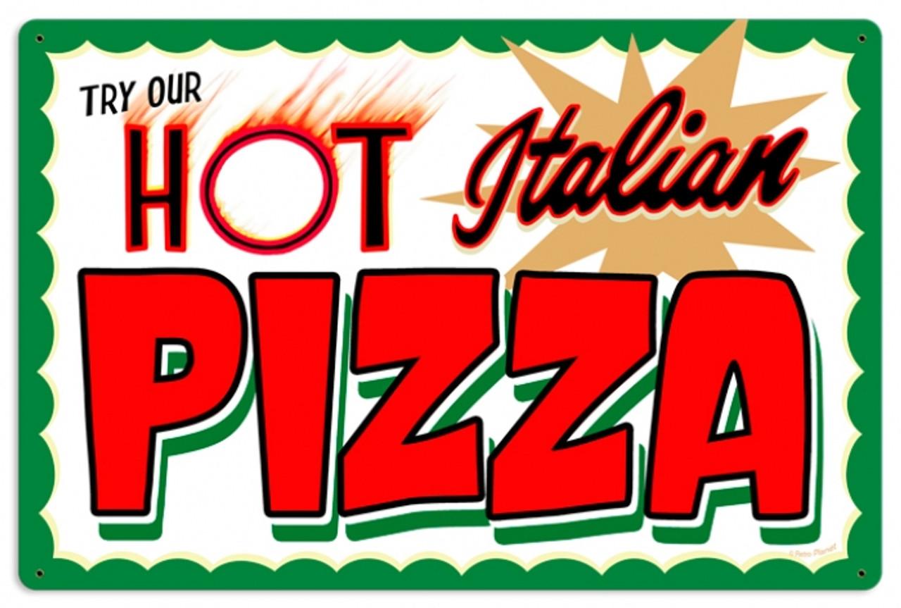 Retro Hot Italian Pizza Metal Sign 24 x 16  Inches