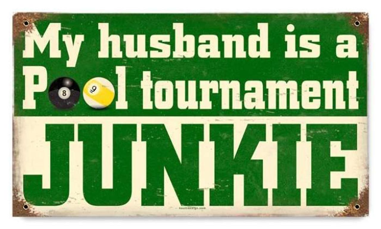 Vintage Pool Junkie Metal Sign   8 x 14 Inches