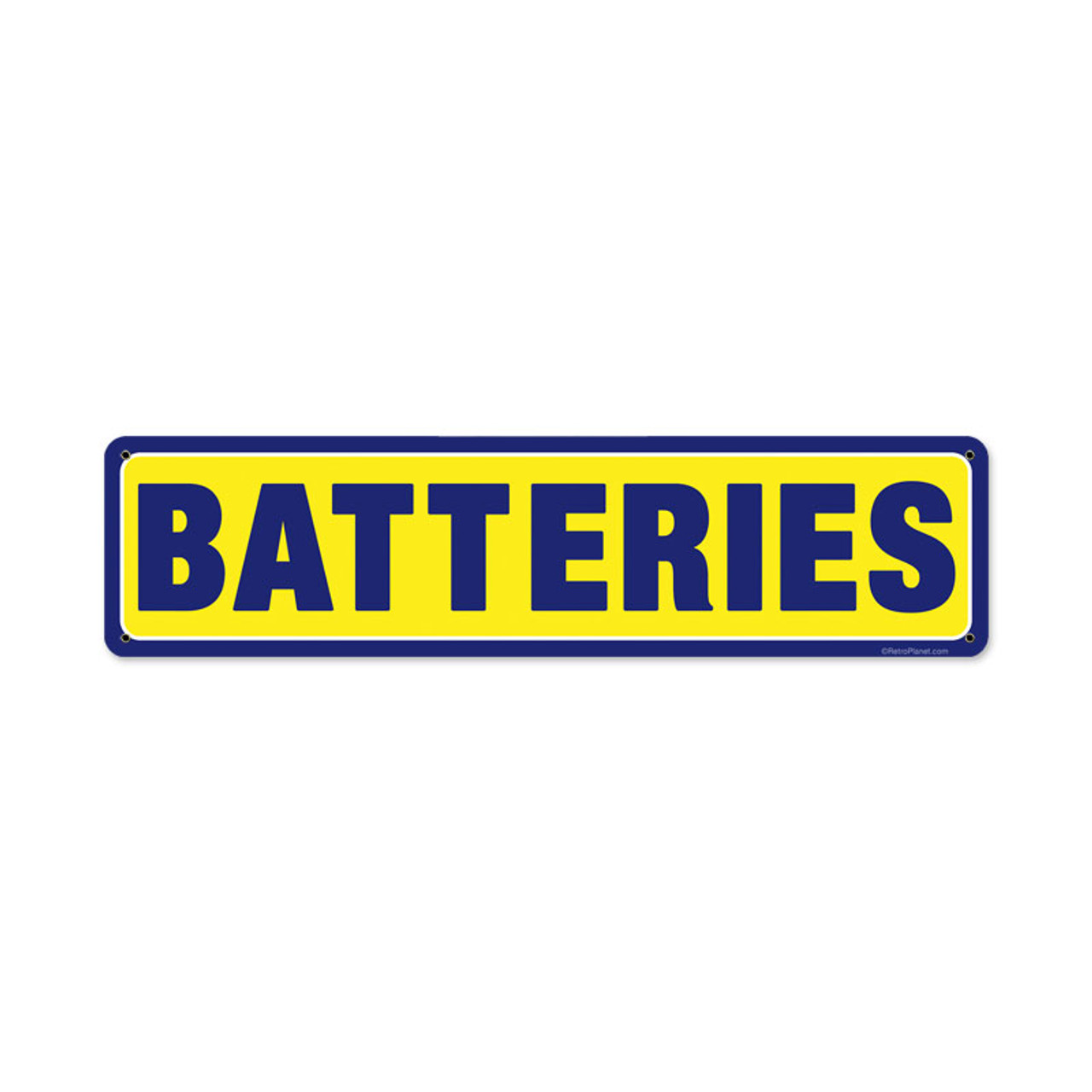 Batteries Metal Sign 20 x 5 Inches