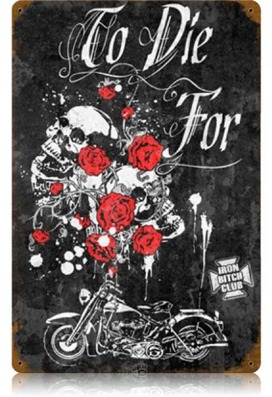 Vintage To Die For Metal Sign   12 x 18 Inches