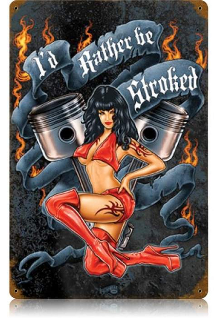 Vintage Rather Be Stroked  - Pin-Up Girl Metal Sign   12 x 18 Inches