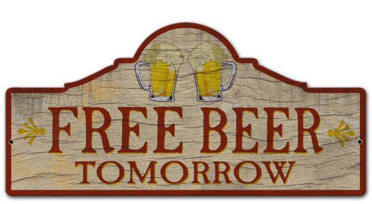 Retro Free Beer Tomorrow Custom Shape Metal Sign 26 x 12 Inches