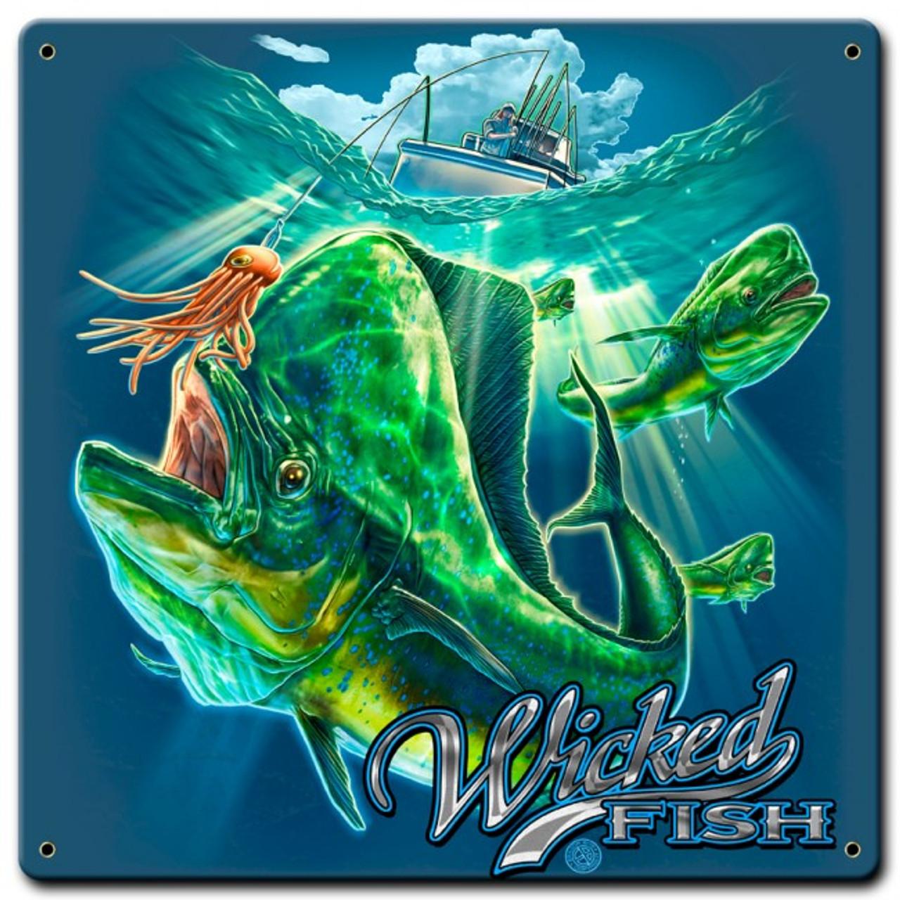 Fishing Mahi Wicked Fish Metal Sign 12 x 12 Inches