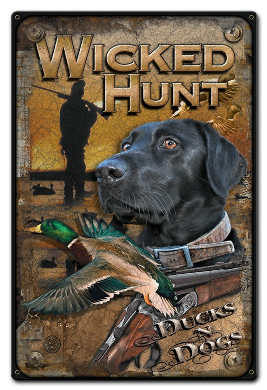 Ducks and Dogs Wicked Hunt Metal Sign 12 x 15 Inches