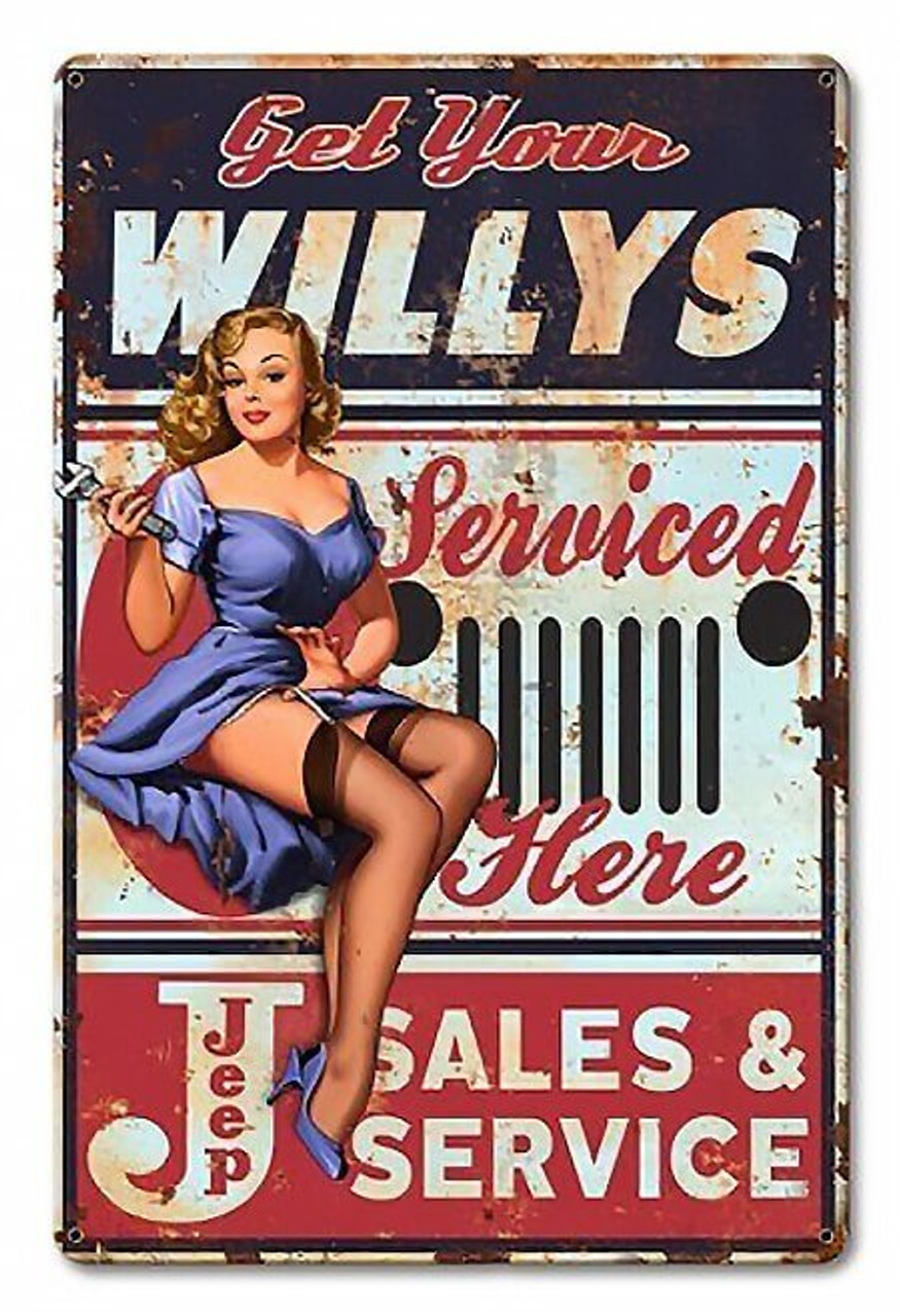 Willys Serviced Here Pinup Girl Metal Sign 12 x 18 Inches