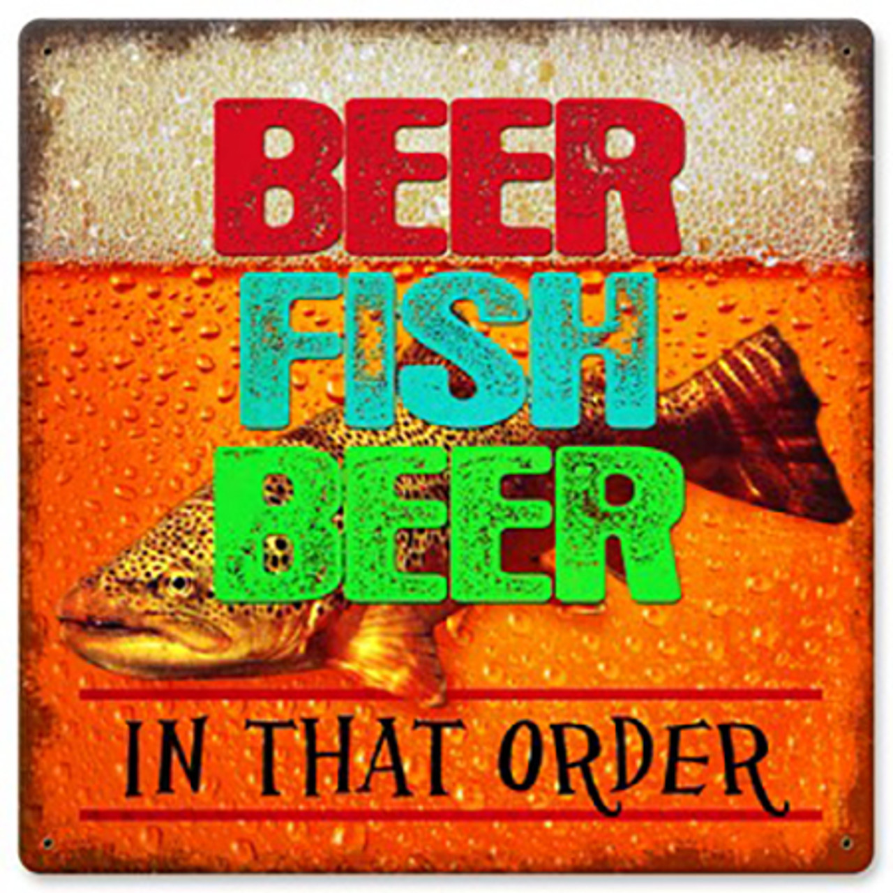 Beer Fish Beer In That Order Metal Sign 12 x 12 Inches
