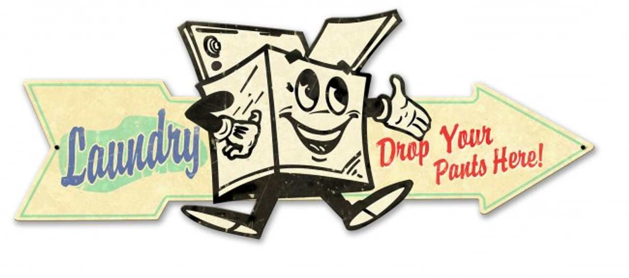 Laundry Drop Pants Here Arrow Metal Sign 32 x 12 Inches