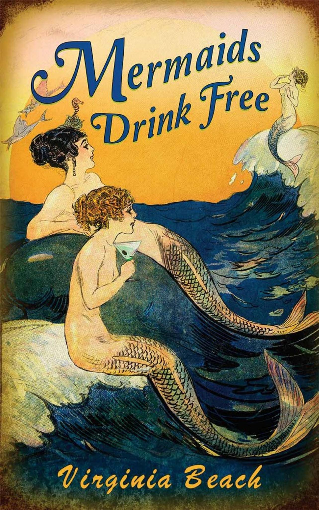 Mermaids Drink Free VIRGINIA BEACH Metal Sign 12 x 18 Inches