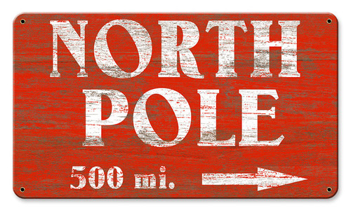 North Pole Metal Sign 14 x 8 Inches