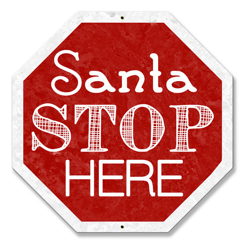 Santa Stop Here Words Metal Sign 16 x 16 Inches