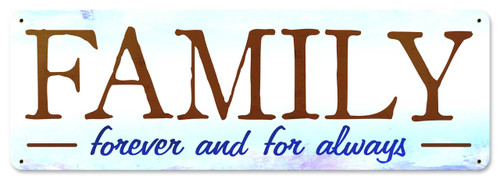 Family Forever And Always Metal Sign 24 x 8 Inches